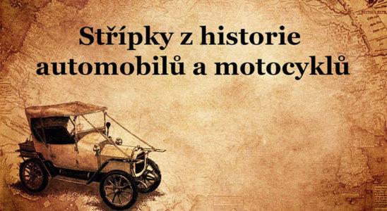 Střípky z historie automobilu a motocyklu